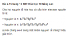Bài 2.15 trang 15 Sách bài tập (SBT) Hóa học 10 Nâng cao